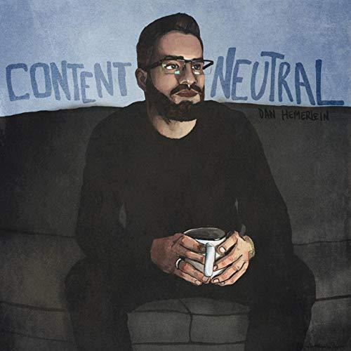 Content Neutral - Dan Hemerlein
