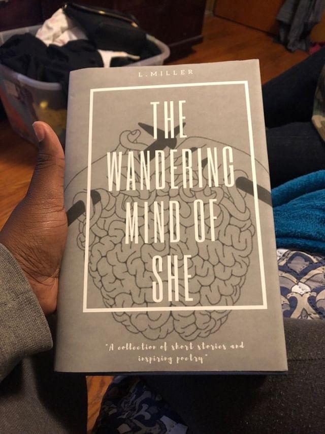 The Wandering Mind of SHE  written by La'Daja Miller. (Picture by La'Daja Miller)