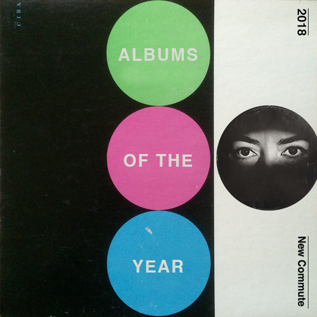 Albums of the Year // 2018 — New Commute