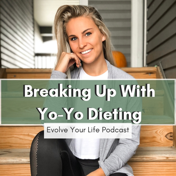breaking up with yo-yo dieting on the evolve your life podcast with gabby male