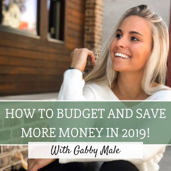 Gabby Male Evolve Your Life Podcast. Budget better and save more money in 2019