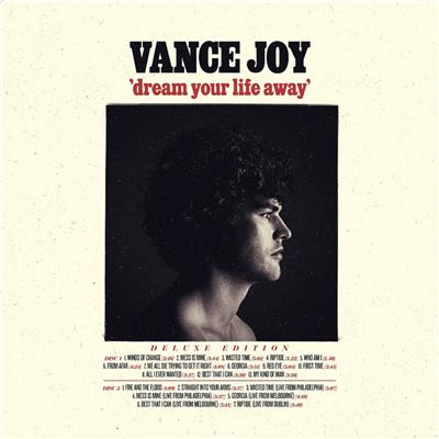Vance Joy Dream Your Life Away Deluxe Edition (2015)   * 'Riptide' and 'From Afar' Co-Produced by Edwin White.   *'Best That I Can' - Produced by Edwin White. * Additional Production on all other tracks. *All live tracks Produced and Mixed by Edwin White.    ARIA NOMINATED - Song of the Year 'Georgia'    ARIA NOMINATED - Album of the Year    ARIA NOMINATED - Best Pop Release    ARIA NOMINATED - Best Independent Release