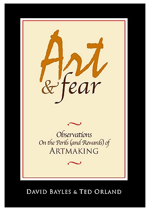 Art & Fear by David Bayles, Ted Orland