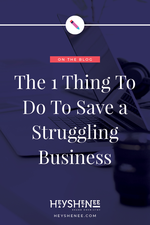 The One Thing To Do To Save a Struggling Business.jpg