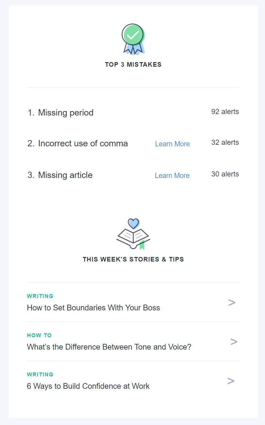 Grammarly's weekly Writing Insights email identifies your top three mistakes from the previous week and links to articles on how to improve your writing game.