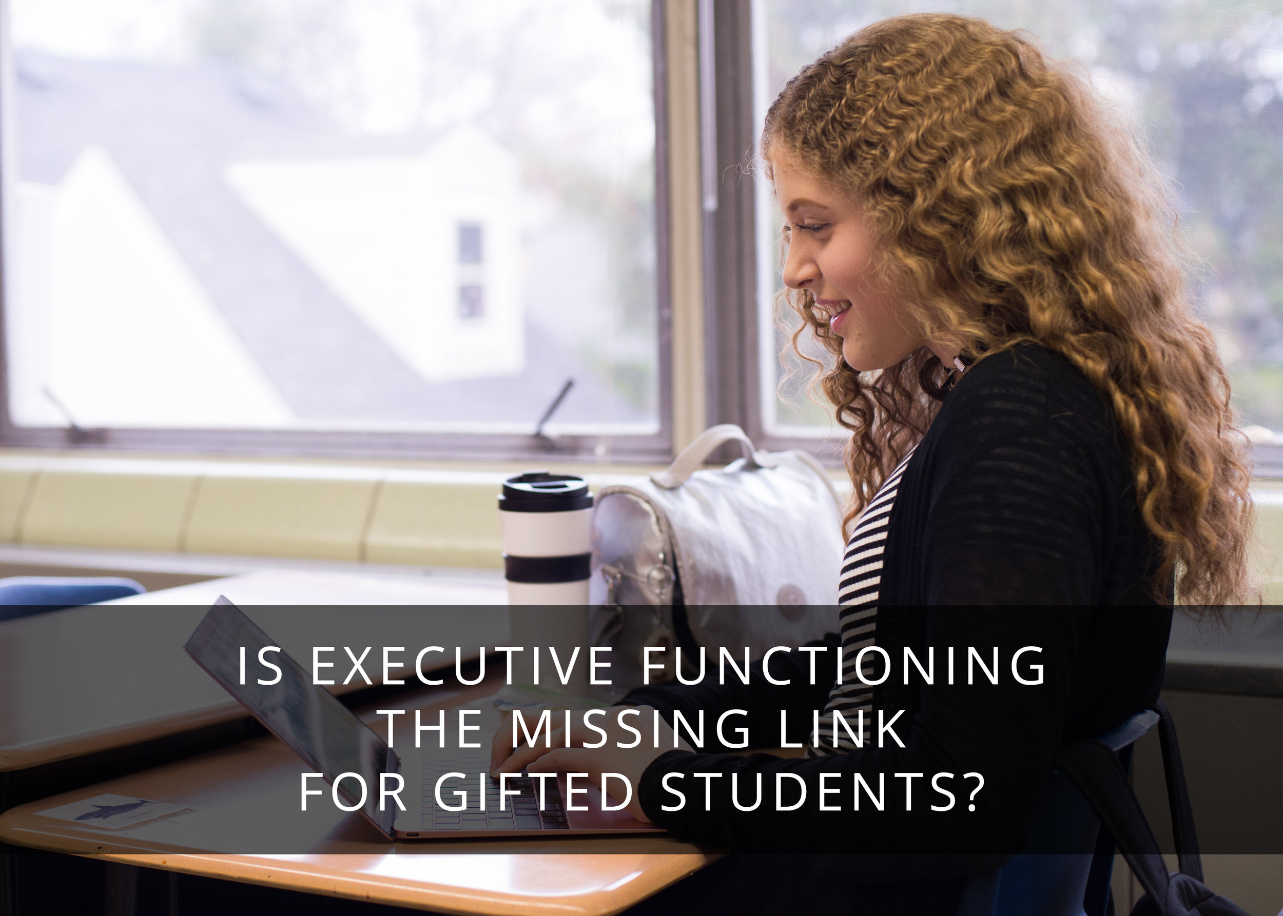 Is Executive Functioning the Missing Link For Gifted Students?
