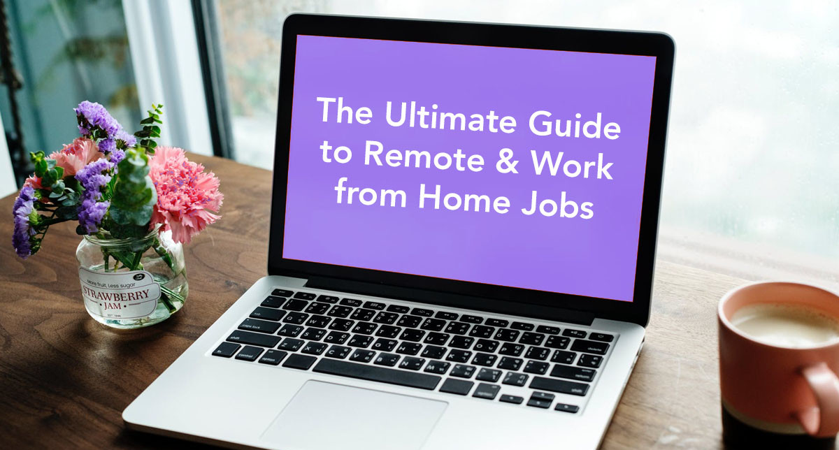 The Ultimate Guide to Remote & Work from Home Jobs - Written by Brett Ellis on Medium.com