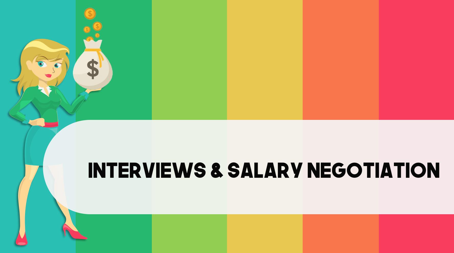 Interviews & Salary Negotiation