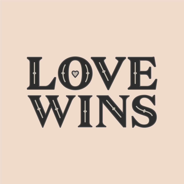 """Love Wins"""