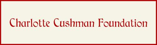 The Charlotte Cushman Foundation