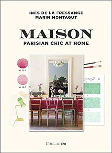 Just ordered this book! - Maison Parisian Chic at Home by Ines de la Fressange