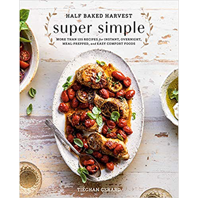 Half Baked Harvest Super Simple - Pre Order (released on October 29)