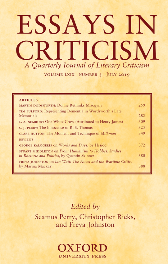 Essays in Criticism , Volume 69, Issue 3, July 2019, Pages 309–324