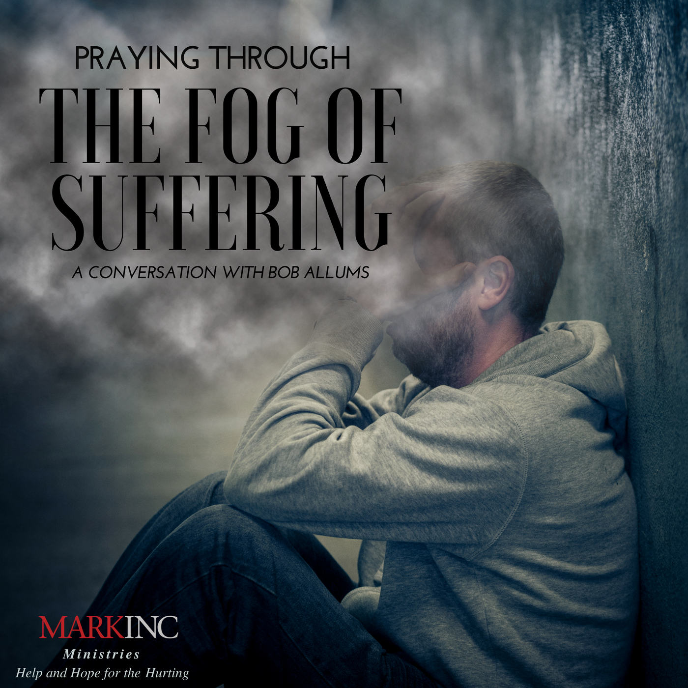 H&H Praying through the fog of suffering Bob Allums.jpg