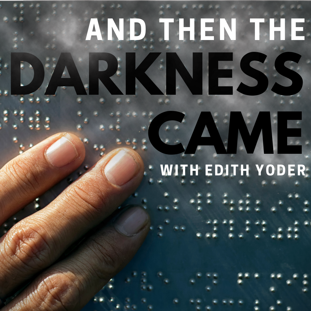H&H And Then the Darkness Came with Edith Yoder.png