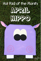 Hot Pad of the Month - April Hippo from Crafty Staci
