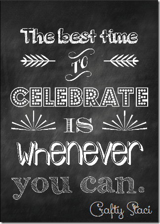 The Best Time to Celebrate Printable - Crafty Staci 3