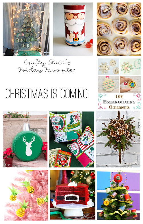 Friday Favorites - Christmas is Coming - Crafty Staci