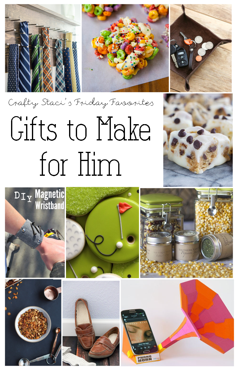 Gifts to Make for Him - Crafty Staci's Friday Favorites.png