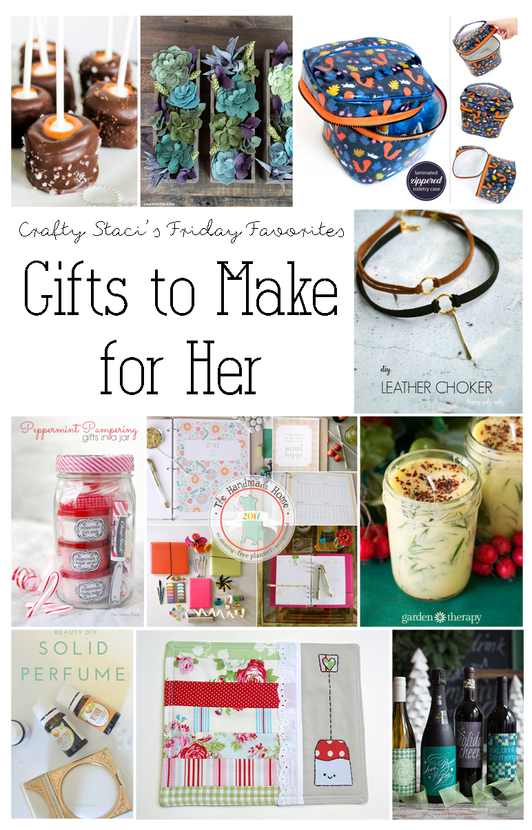 Gifts to Make for Her - Crafty Staci's Friday Favorites.png