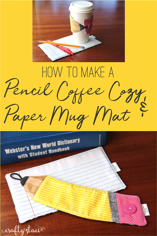 How to make a pencil coffee cozy and notebook paper mug mat from craftystaci.com #backtoschoolsewing #diyteachergifts