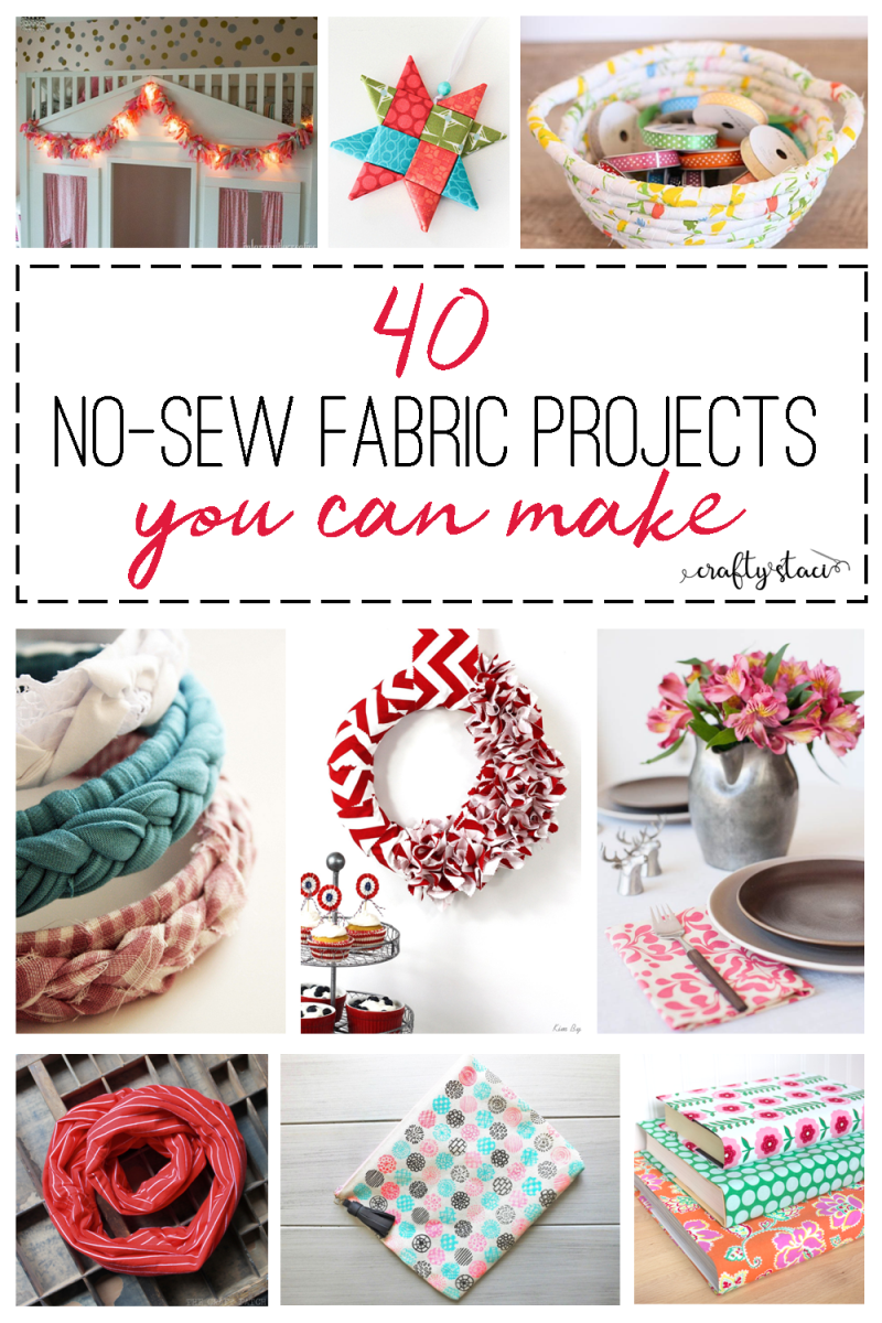 40 no-sew fabric projects you can make from craftystaci.com #nosew #fabric #fabriccrafts #nosewing