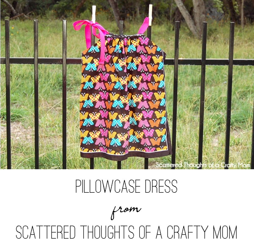 Pillowcase Dress from Scattered Thoughts of a Crafty Mom