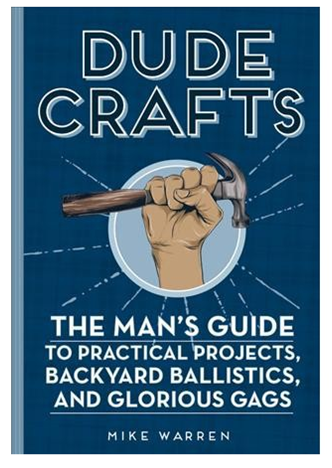 Dude Crafts Book by Mike Warren