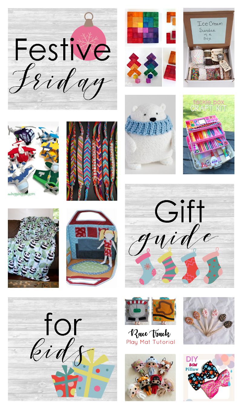 Festive Friday No. 412 - Gifts for Kids from craftystaci.com #fridayfavorites #festivefriday