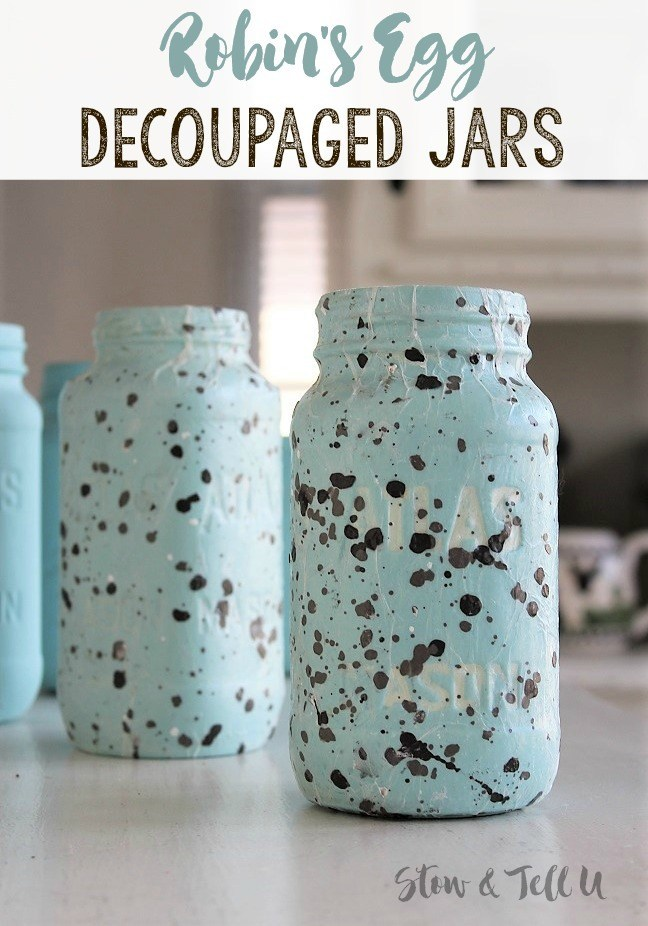 Speckled Egg Textured Decoupage Mason Jars from Stow and Tell U