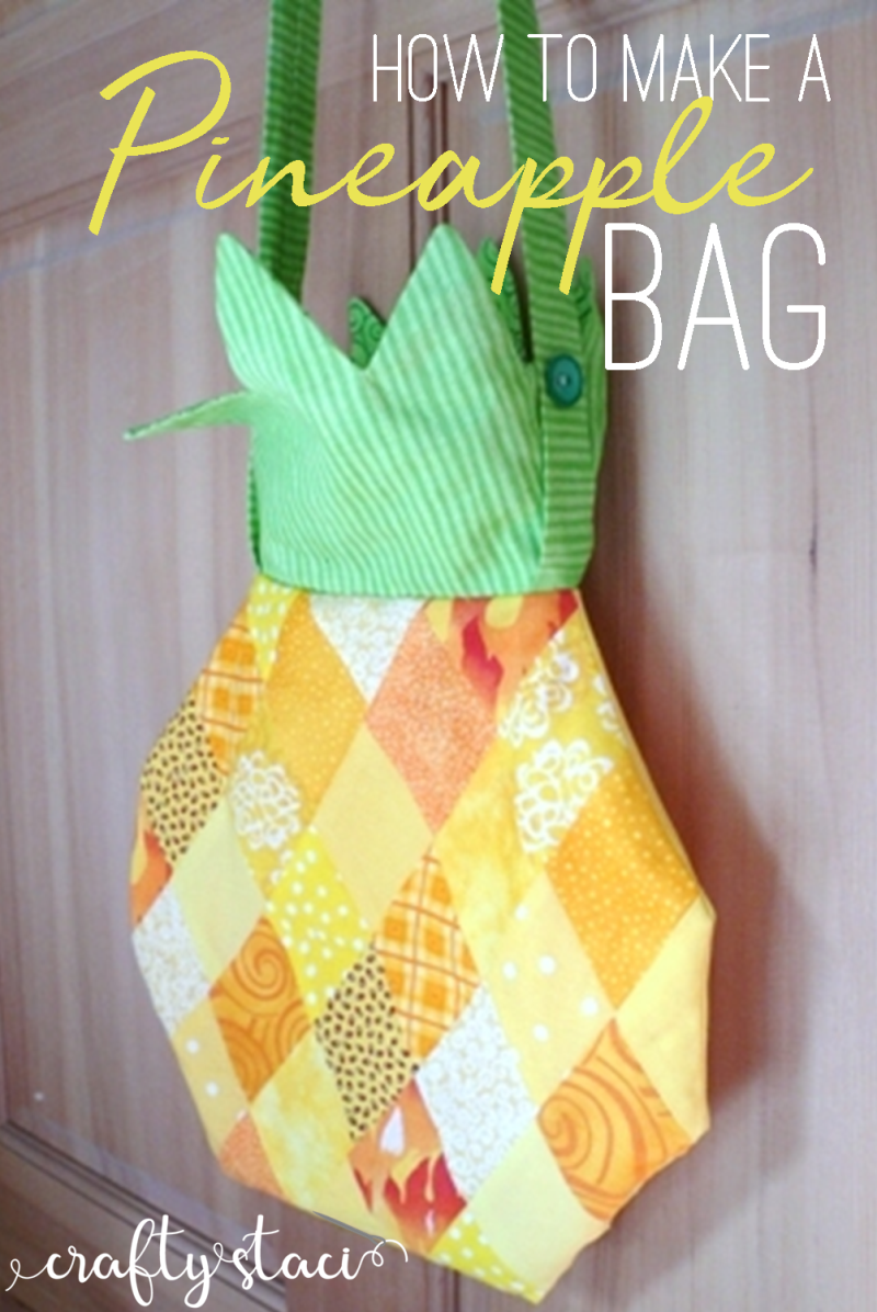 How to make a pineapple bag from craftystaci.com #pineapple #bagsewingpattern