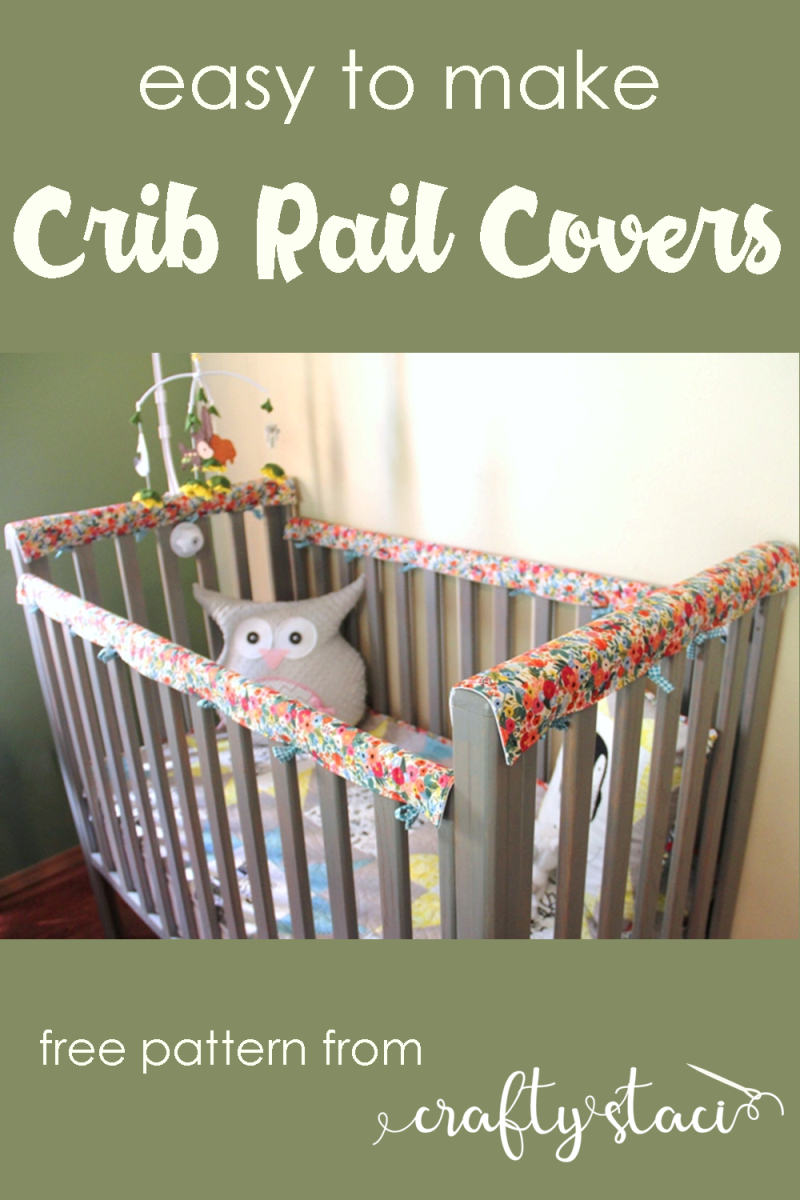 Easy to make crib rail covers from Crafty Staci #babysewing #crib #nursery