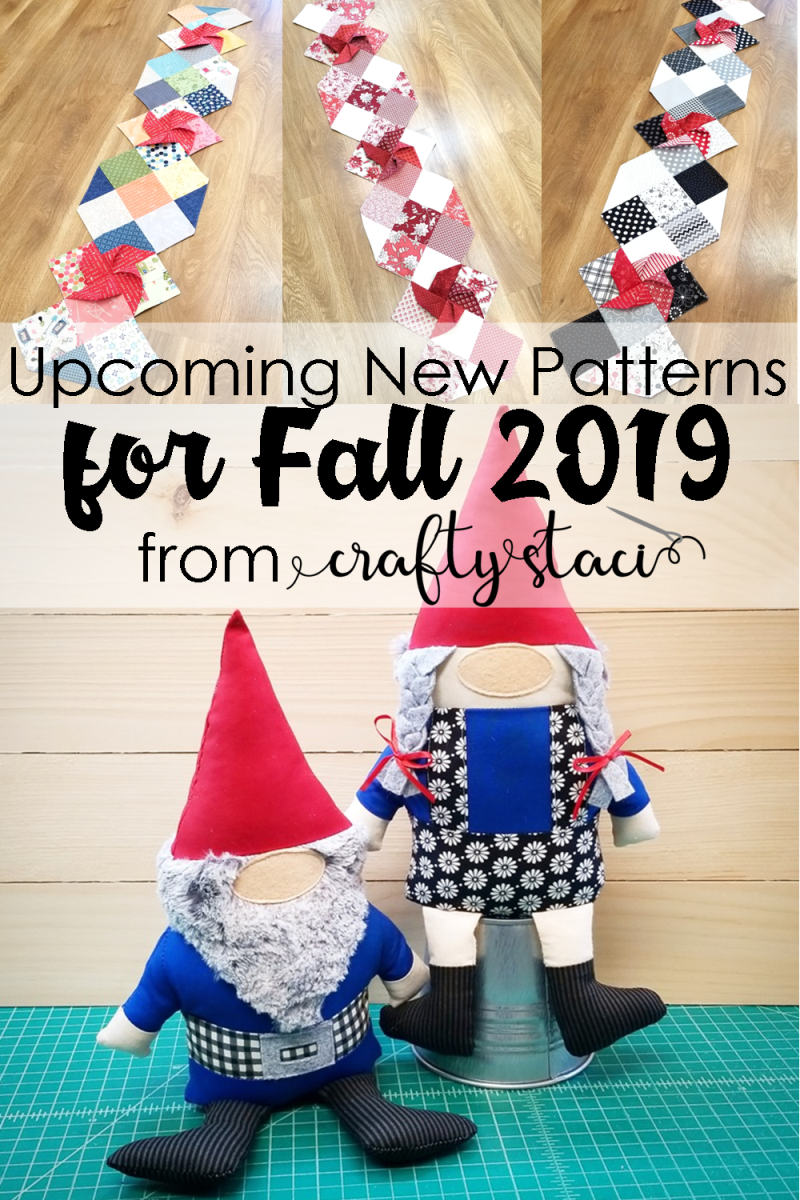 Upcoming new patterns for Fall 2019 from Crafty Staci #gnomesoftie #stuffedgnomes #tablerunner #tablerunnerpattern #gnomepattern #sewingpattern