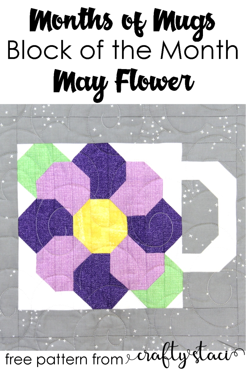 马克杯月的月份-五月花从Crafty Staci #quiltblock #monthofmonth #calendarquilt
