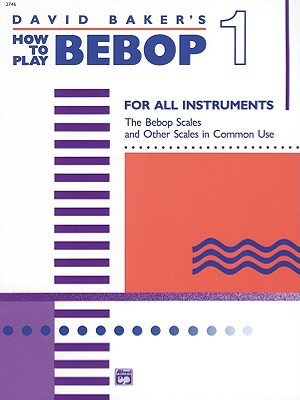 How to Play BeBop (series) by David Baker