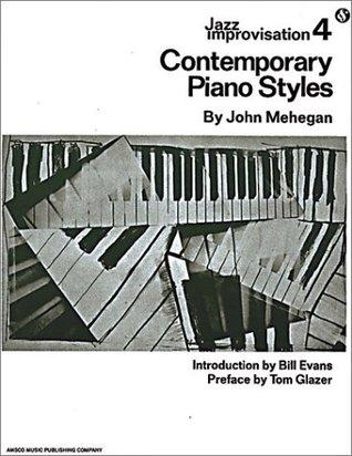 Jazz Improvisation 4: Contemporary Piano Styles by John Mehegan