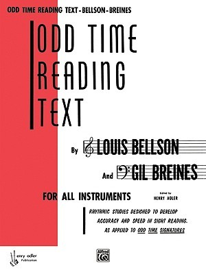 Odd Time Reading Text: For All Instruments: Rhythmic Studies Designed to Develop Accuracy and Speed in Sight Reading As Applied to Odd Time Signatures by Louis Bellson