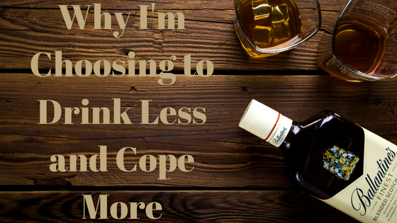Why-I'm-Choosing-to-Drink-Less-and-Cope-More.png