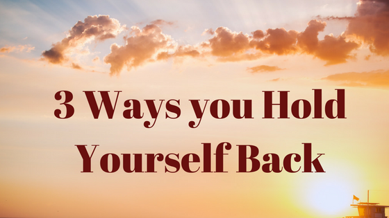 3-Ways-you-Hold-Yourself Back.png