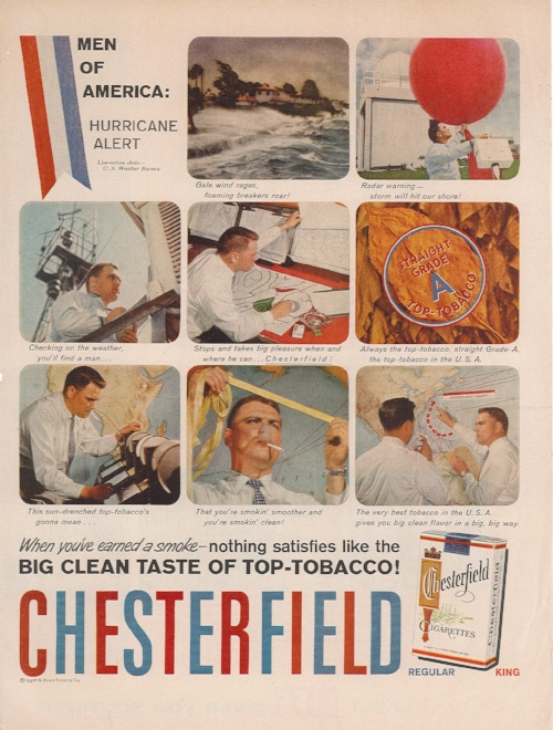 """Advertisers could represent meteorologists as manly and heroic protectors during the 1950s.""""Men of America: Hurricane Alert,"""" advertisement for Chesterfield Cigarettes printed in  Life Magazine , August 25, 1958. Scanned from a paper copy in my personal collection."""