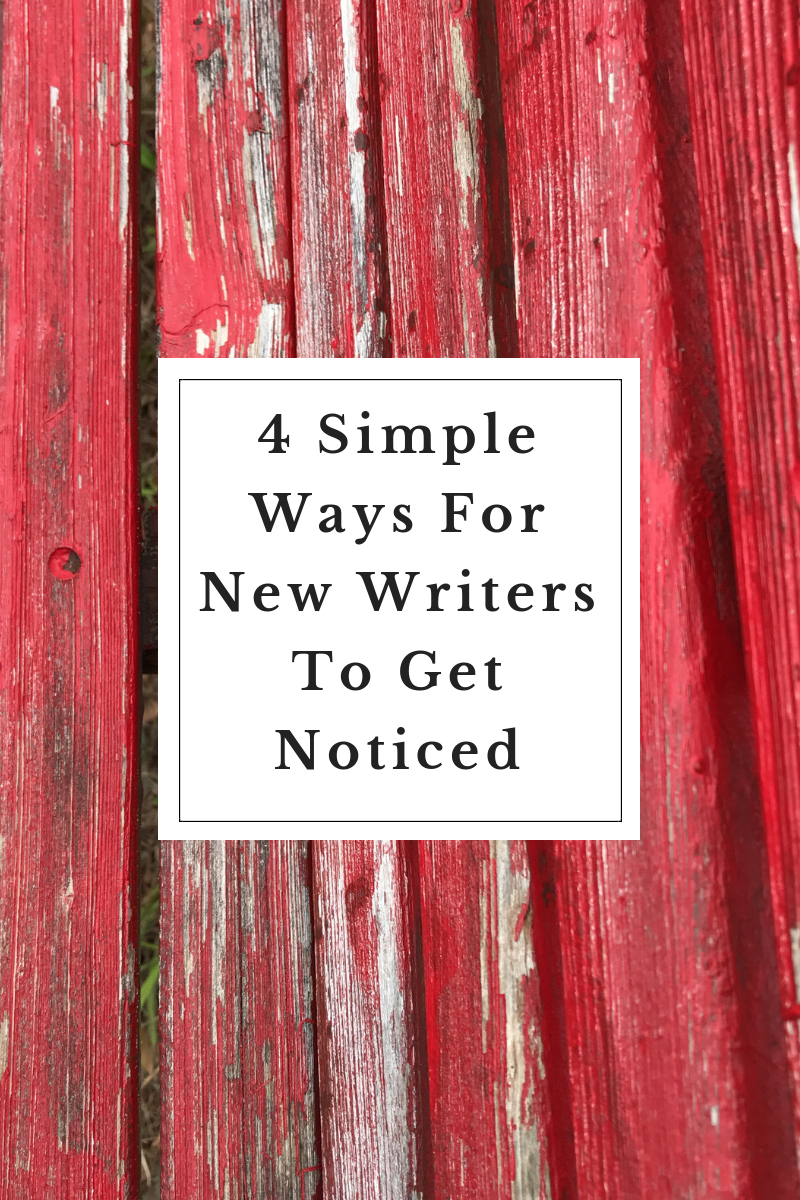 4 Simple Ways For New Writers To Get Noticed.png