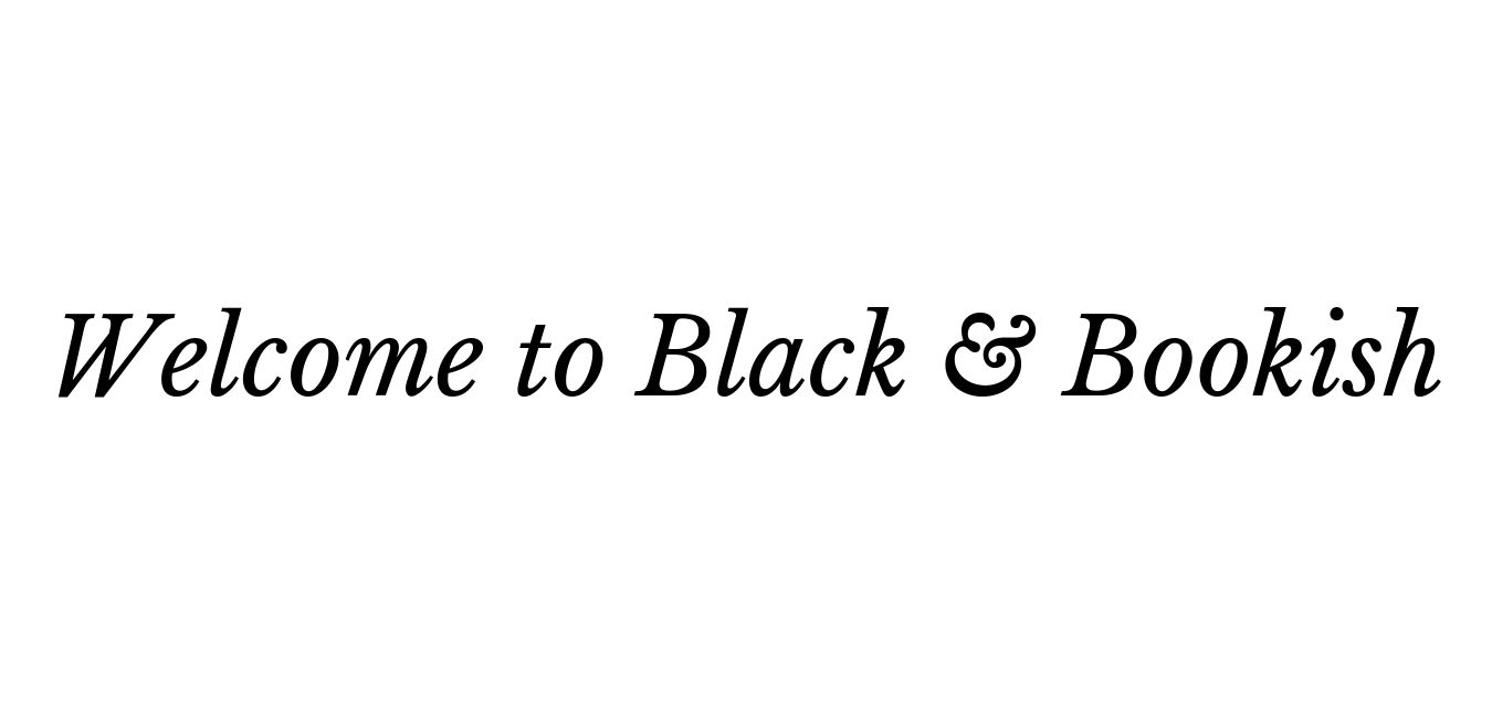 Welcome to Black & Bookish.png