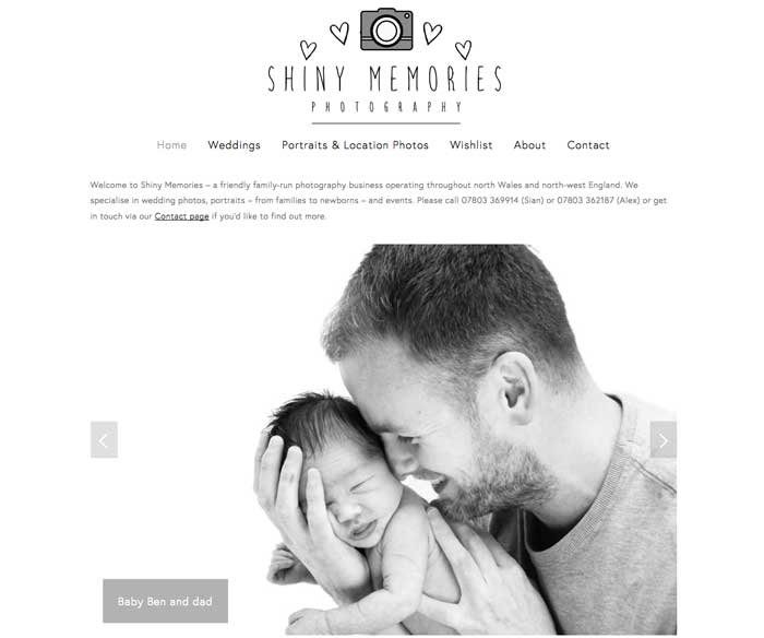 Shiny Memories Photography - I built a new website for this small family photography business; they'd previously used a free website platform and their old site didn't look great and didn't rank very well in Google search. With a new, search-optimised, mobile-optimised site and a fresh domain name, they're now getting four times as many visitors.
