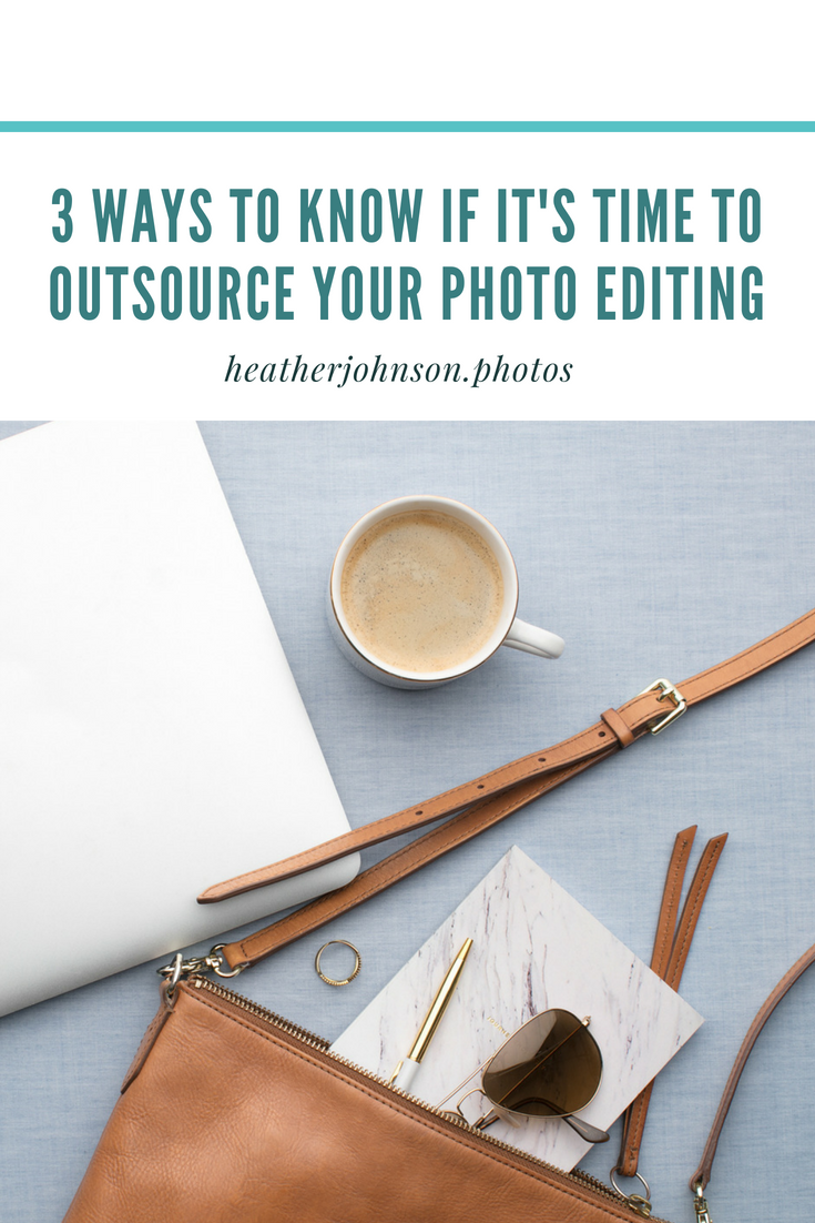 3 ways to know if it's time to outsource your photo editing.png