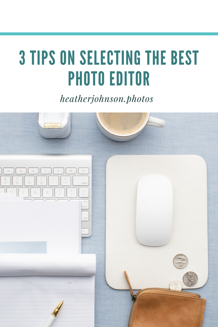 3 Tips on Selecting the best photo editor.png