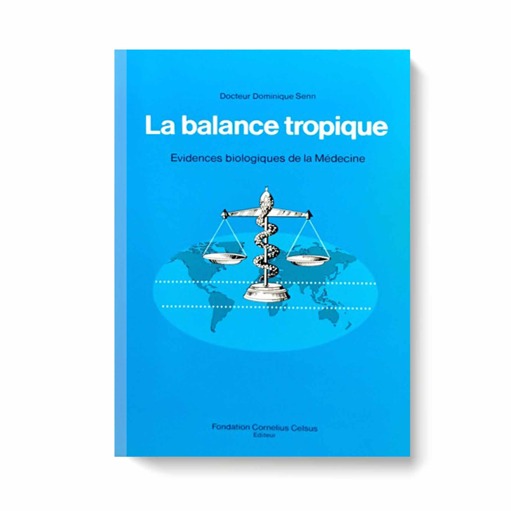 La balance tropique. Evidences biologiques de la médecine