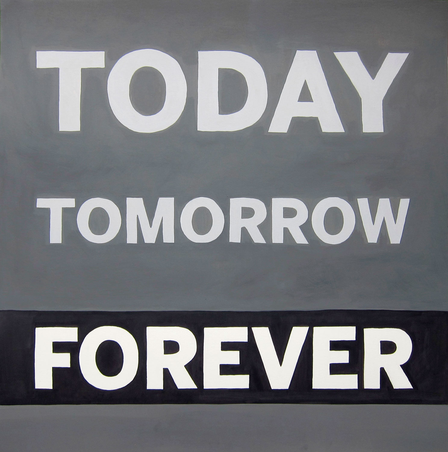 TODAY TOMORROW FOREVER, 2013