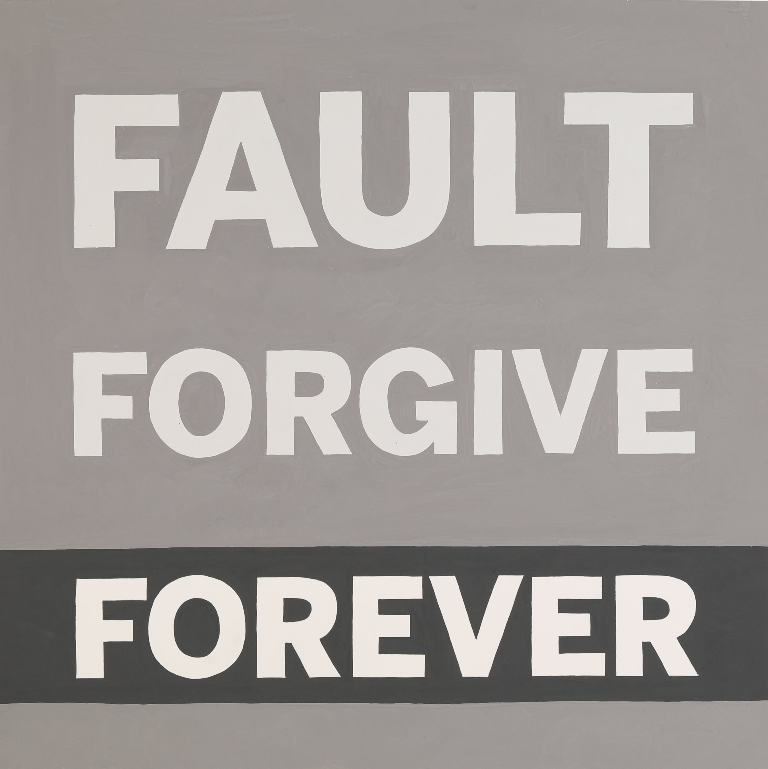 FAULT FORGIVE FOREVER