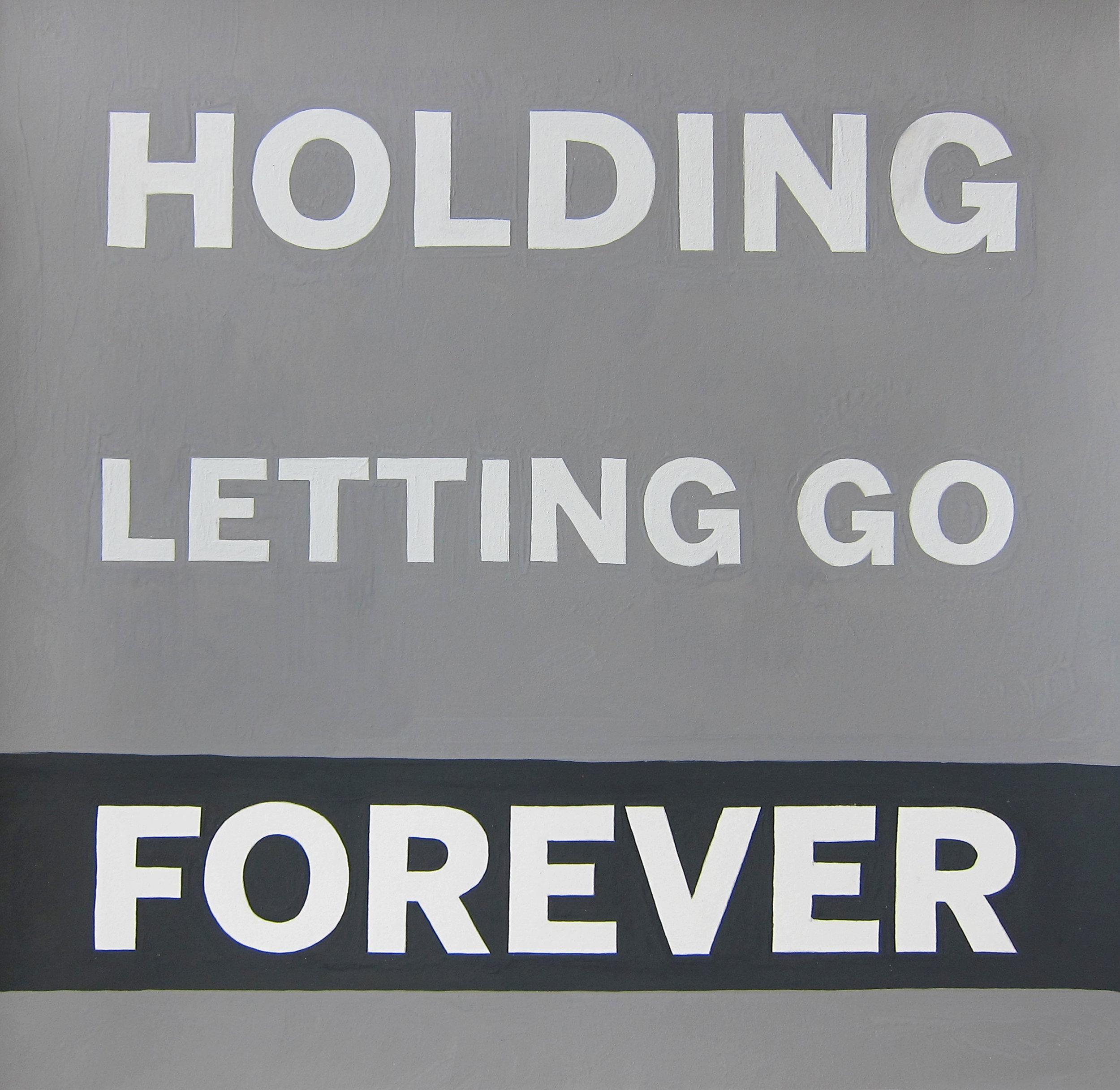 HOLDING LETTING GO FOREVER