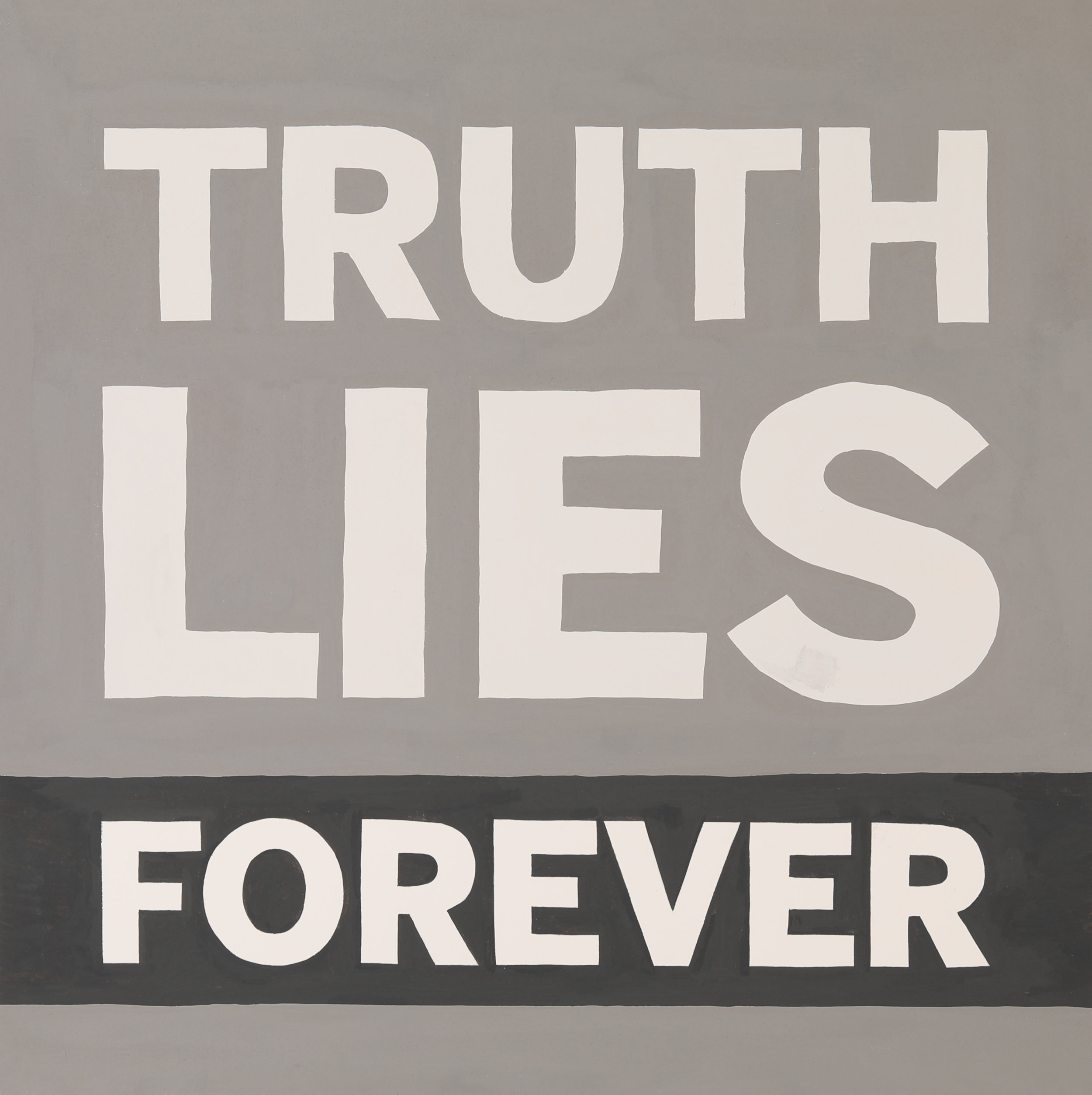 TRUTH LIES FOREVER, 2013
